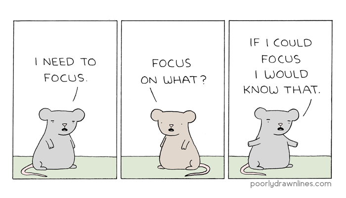 Poorly Drawn Lines comic about focus